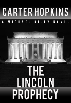 The Lincoln Prophecy by Carter Hopkins